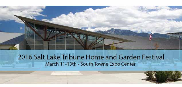 2016 Salt Lake Tribune Home and Garden Festival Feature